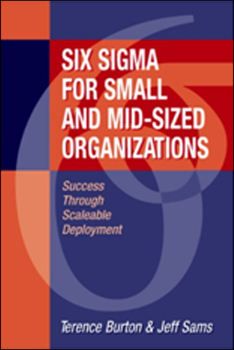 Six-Sigma for Small and Mid-Sized Organizations